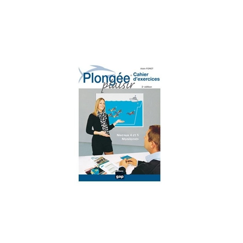 CAHIER D'EXERCICES PLONGEE PLAISIR - GAP EDITIONS